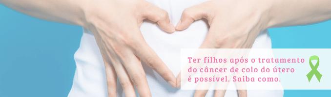 maternidade após cancer de colo do utero